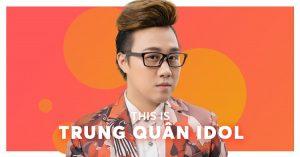 Những bài hát hay nhất của Trung Quân Idol